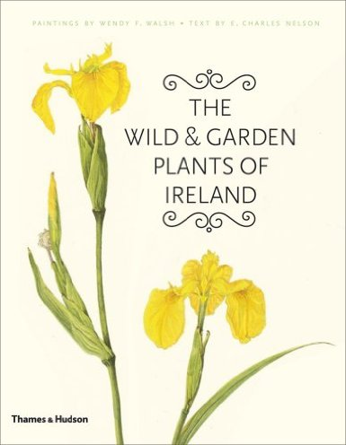 The Wild and Garden Plants of Ireland